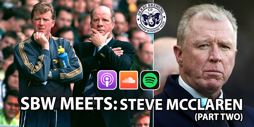 SBW Meets: Steve McClaren (Part 2)
